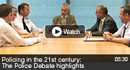 Policing in the 21st century: The Police Debate highlights [6XLrWj0zeiw]